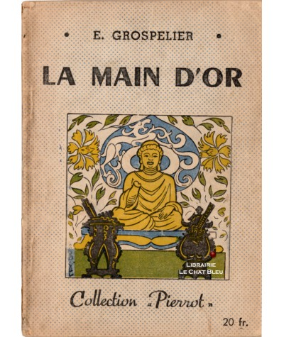 La main d'or (E. Grospelier) - Collection Pierrot N° 2 - Montsouris