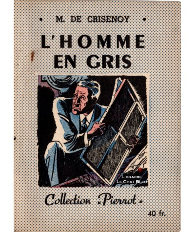 L'homme en gris (M. de Crisenoy) - Collection Pierrot N° 55 - Montsouris