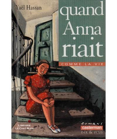 Quand Anna riait (Yaël Hassan) - Avoir seize ans en 1942 - Casterman Romans N° 128