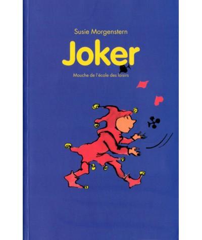 Joker (Susie Morgenstern) - Collection Mouche - L'Ecole des loisirs