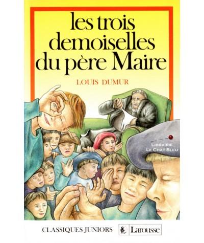 Les trois demoiselles du père Maire (Louis Dumur) - Classiques Junior Larousse