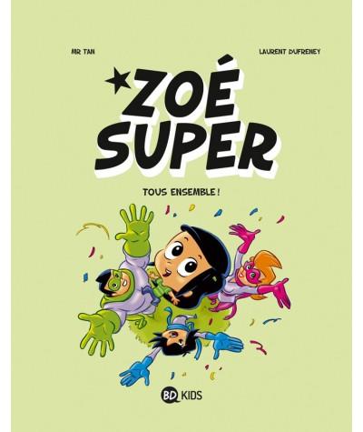 Zoé Super T3 : Tous ensemble !  - BD Kids - Milan