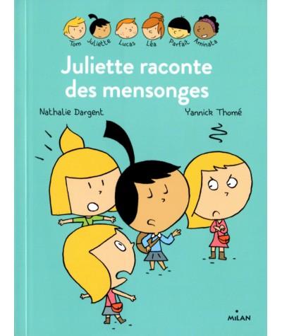 Les inséparables : Juliette raconte des mensonges (Nathalie Dargent, Yannick Thomé)