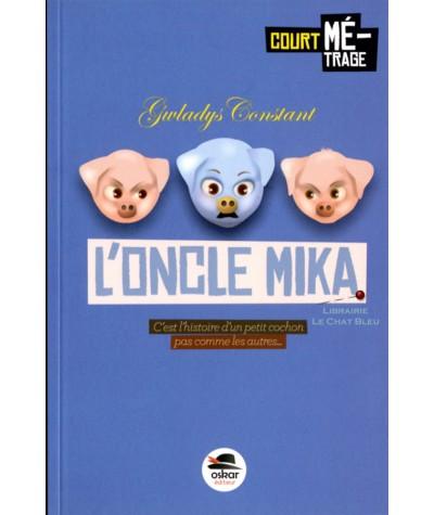 L'oncle Mika (Gwladys Constant) - OSKAR Jeunesse