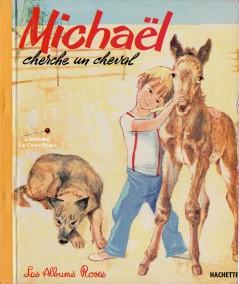 Michaël cherche un cheval (Jean Richartol) - Les Albums Roses - Hachette