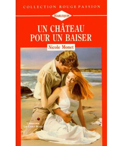 Un château pour un baiser (Nicole Monet) - Harlequin Rouge passion N° 485