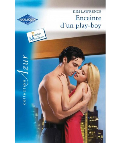Enceinte d'un play-boy (Kim Lawrence) - Harlequin Azur N° 3086