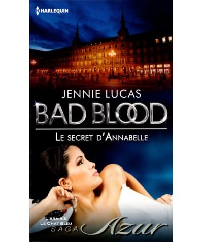 BAD BLOOD T7 : Le secret d'Annabelle (Jennie Lucas) - Harlequin Azur N° 3307