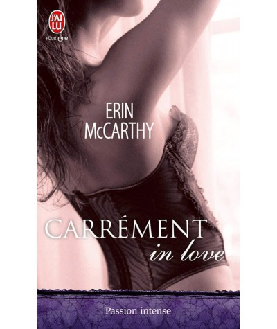 Carrément in love (Erin McCarthy) - Passion intense - J'ai lu N° 10614
