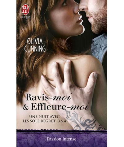 Une nuit avec les Sole Regret T3 & 4 : Ravis-moi & Effleure-moi (Olivia Cunning) - Passion intense N° 10775