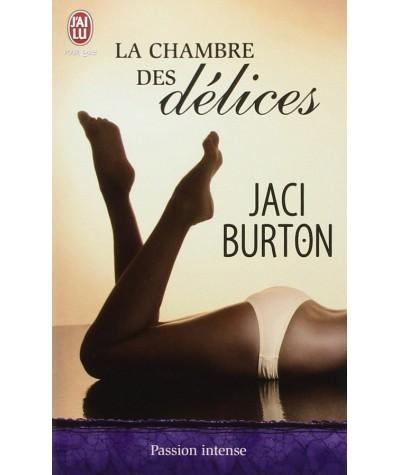La chambre des délices (Jaci Burton) - Passion intense - J'ai lu N° 8455