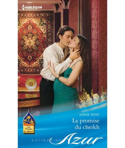 La promise du cheikh (Annie West) - Les Princes du désert - Harlequin Azur N° 3295