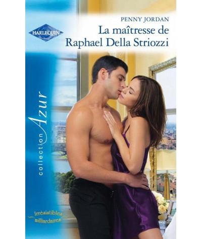 Irrésistibles milliardaires T2 : La maîtresse de Raphael Della Striozzi (Penny Jordan) - Azur N° 3083