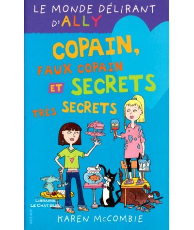 Le monde délirant d'Ally T4 : Copain, faux copain et secrets très secrets (Karen McCombie)