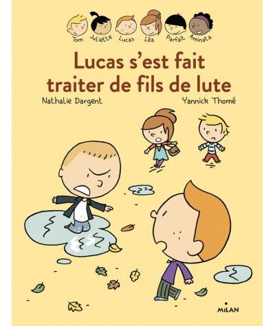 Les inséparables : Lucas s'est fait traiter de fils de lute - MILAN Jeunesse