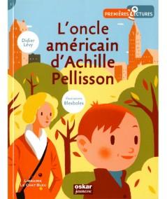 L'oncle américain d'Achille Pellisson (Didier Lévy, Blexbolex) - OSKAR Jeunesse