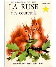 Les animaux du petit bois : La ruse des écureuils (A.-M. Dalmais)