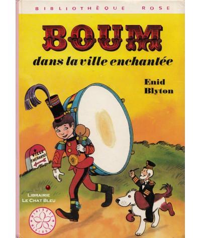 Boum dans la ville enchantée (Enid Blyton) - Bibliothèque Rose - Hachette