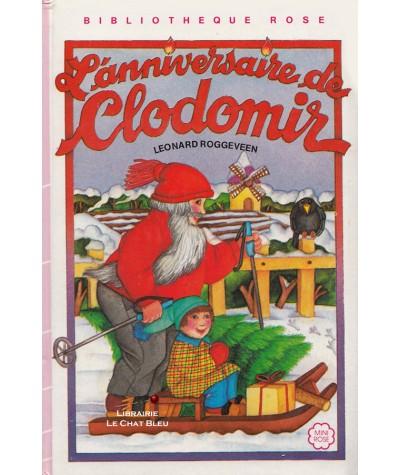 L'anniversaire de Clodomir (Leonard Roggeveen) - Bibliothèque Rose - Hachette