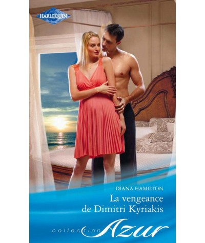 La vengeance de Dimitri Kyriakis (Diana Hamilton) - Harlequin Azur N° 3110