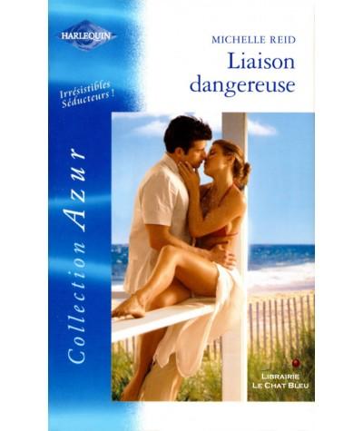 Liaison dangereuse (Michelle Reid) - Harlequin Azur N° 2396