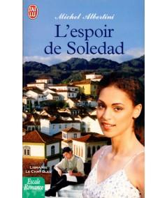 L'espoir de Soledad (Michel Albertini) - J'ai lu Escale Romance N° 6202