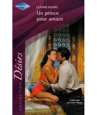 Un prince pour amant (Leanne Banks) - Harlequin Désirs N° 196