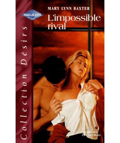 L'impossible rival (Mary Lynn Baxter) - Harlequin Désirs N° HS