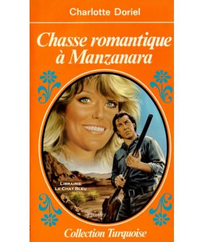 Chasse romantique à Manzanara (Charlotte Doriel) - Collection Turquoise N° 165