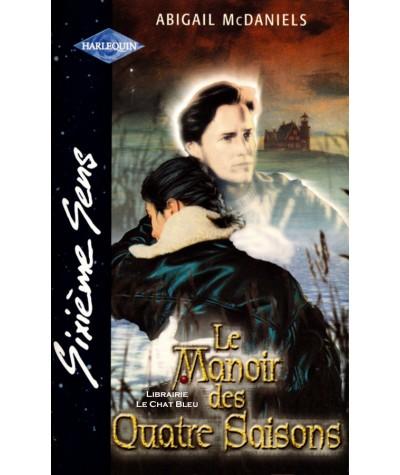 Le Manoir des Quatre Saisons (Abigail McDaniels) - Harlequin Sixième Sens N° 166