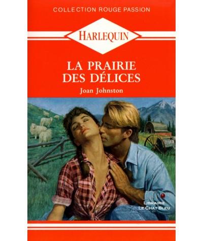 La prairie des délices (Joan Johnston) - Harlequin Rouge passion N° 433
