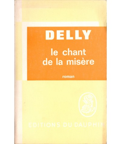 Le chant de la misère (Delly) - Editions du Dauphin