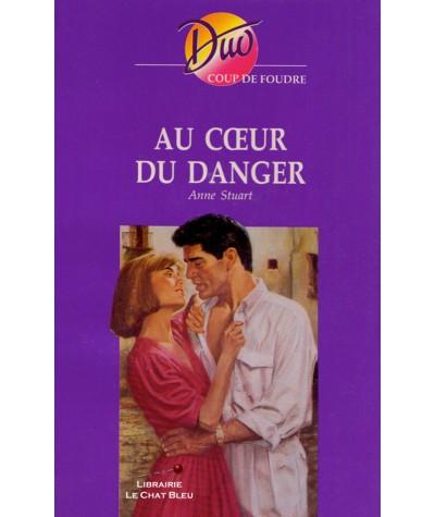 Au coeur du danger (Anne Stuart) - Harlequin DUO Coup de foudre N° 200