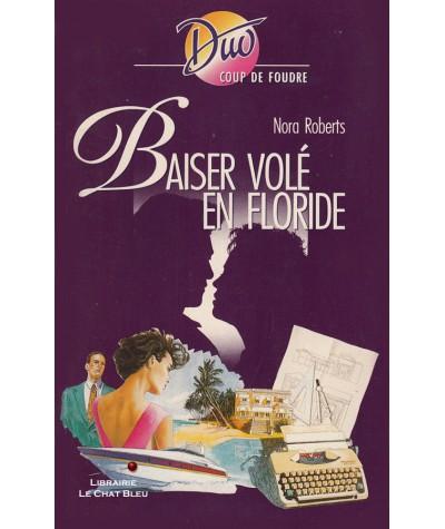 Baiser volé en Floride (Nora Roberts) - Harlequin DUO Coup de foudreN° 137