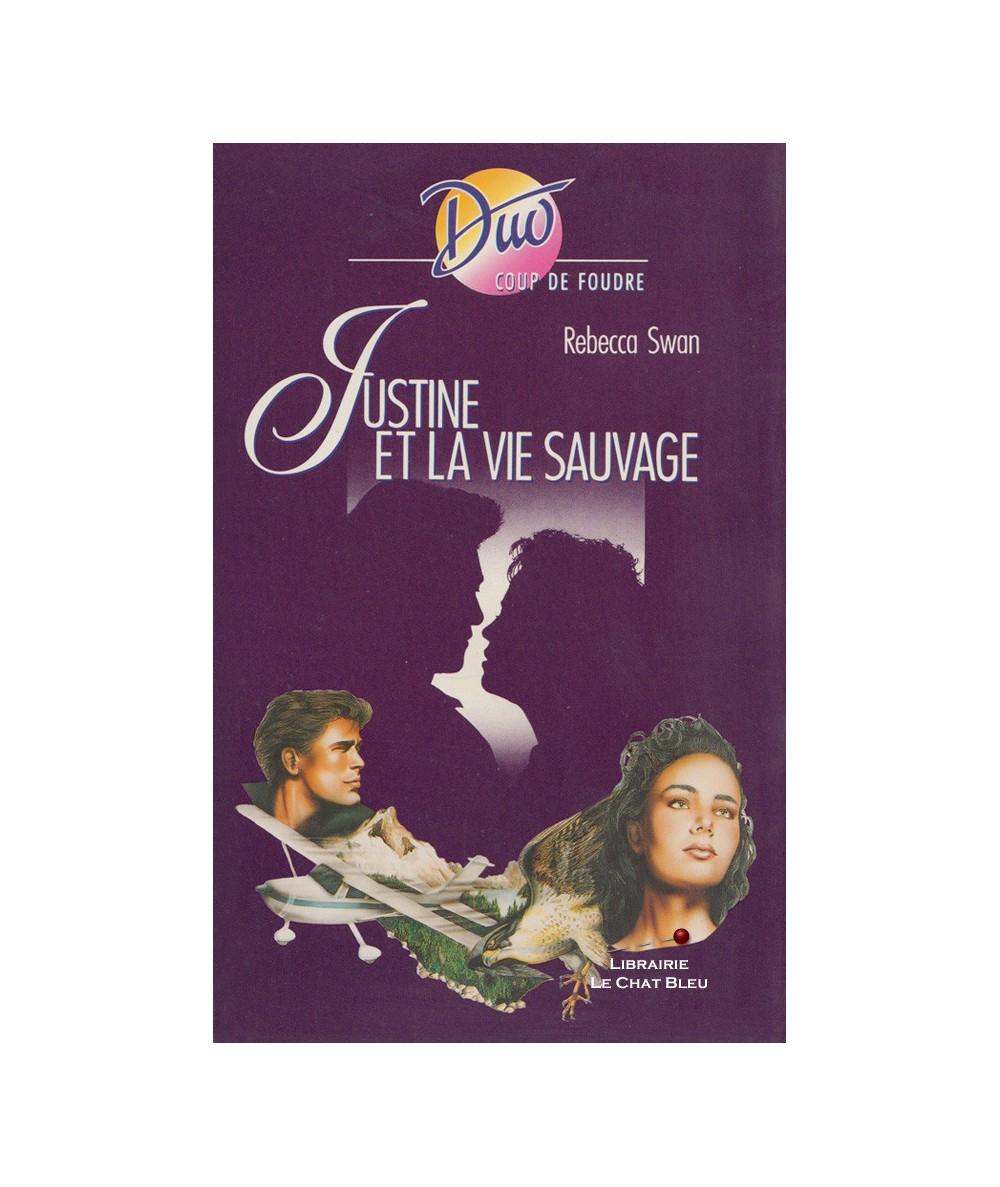 Justine et la vie sauvage (Rebecca Swan) - Harlequin DUO Coup de foudre N° 143