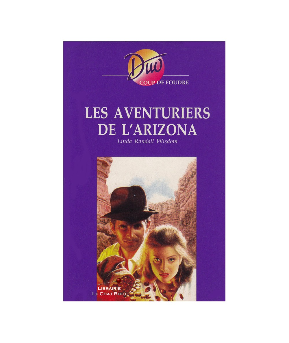 Les aventuriers de l'Arizona (Linda Randall Wisdom) - Harlequin DUO Coup de foudre N° 202
