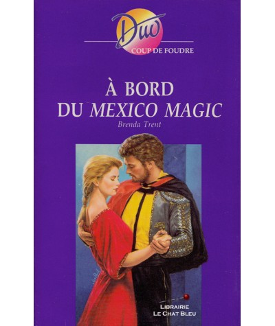 À bord du Mexico Magic (Brenda Trent) - Harlequin DUO Coup de foudre N° 203
