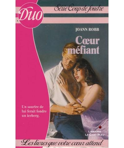 Coeur méfiant (Joann Robb) - Harlequin DUO Coup de foudre N° 73