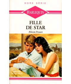 Fille de star (Alison Fraser) - Harlequin N° HS