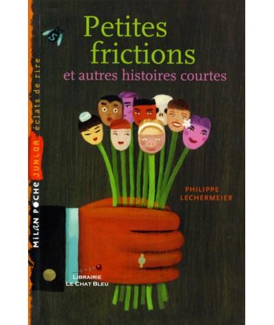 Petites frictions et autres histoires courtes (Philippe Lechermeier) - Milan Poche N° 93