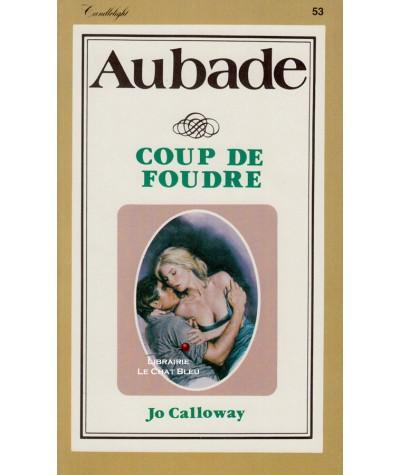 Coup de foudre (Jo Calloway) - Aubade N° 53