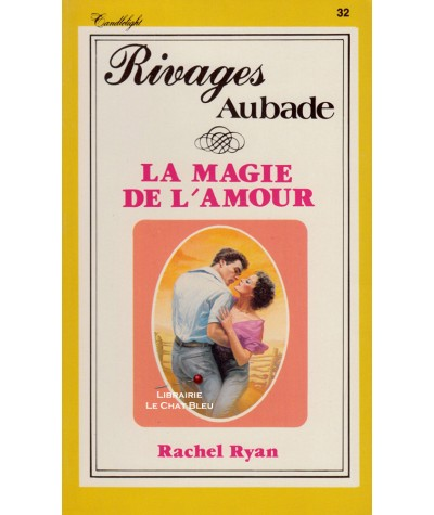 La magie de l'amour (Rachel Ryan) - Rivages N° 32