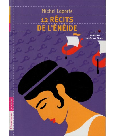 12 récits de l'Énéide (Michel Laporte) - Flammarion Jeunesse