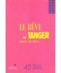 Le rêve de Tanger (Régine Detambel) - Aller simple N° 2 - Editions Magnier