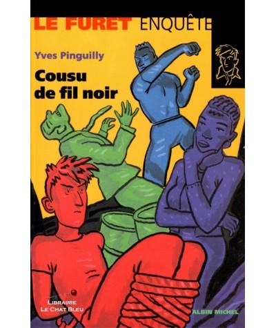 Le Furet enquête : Cousu de fil noir (Yves Pinguilly) - Albin Michel