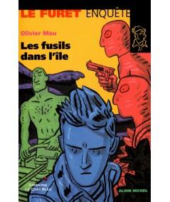 Le Furet enquête : Les fusils dans l'île (Olivier Mau) - Albin Michel