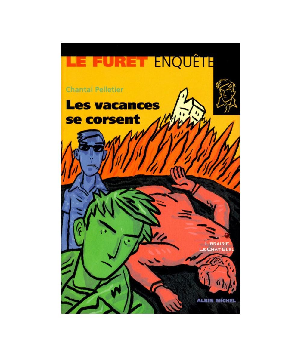 Le Furet enquête : Les vacances se corsent (Chantal Pelletier) - Albin Michel