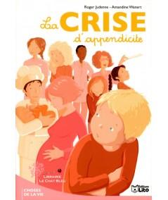 La crise d'appendicite (Roger Judenne) - Les Choses de la Vie N° 18 - Editions LITO