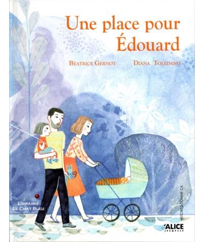 Une place pour Édouard (Béatrice Gernot, Diana Toledano) - ALICE Jeunesse