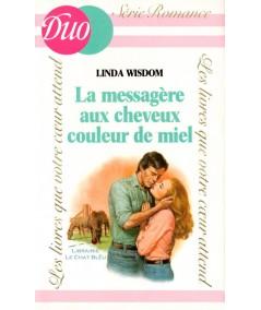 La messagère aux cheveux de miel (Linda Wisdom) - DUO Romance N° 130